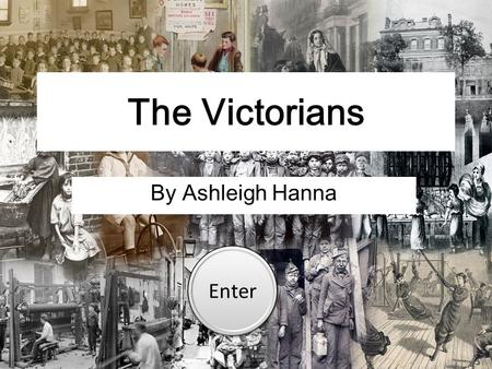 The Victorians By Ashleigh Hanna Enter. Contents <strong>Queen</strong> <strong>Victoria</strong> Victorian factories Victorian homes Victorian schools Victorian inventions Victorian toys.