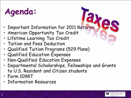 1 Important Information for 2011 Returns American Opportunity Tax Credit Lifetime Learning Tax Credit Tuition and Fees Deduction Qualified Tuition Programs.