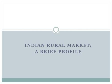 Indian Rural Market: A Brief Profile