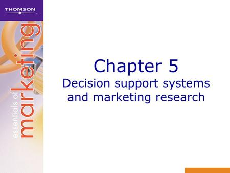 Chapter 5 Decision support systems and marketing research.
