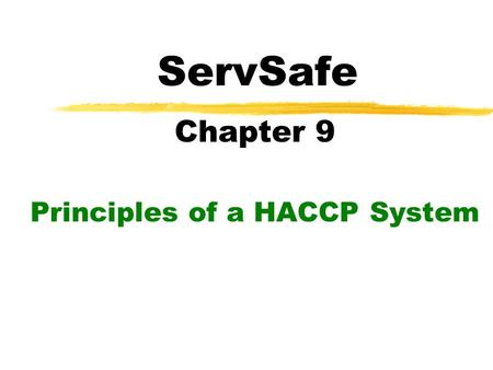 Chapter 9 Principles of a HACCP System