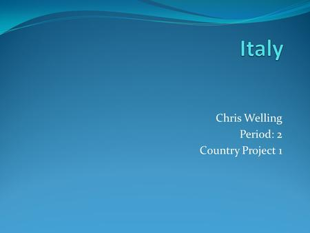 Chris Welling Period: 2 Country Project 1. Map of Italy TMTA - Map! ARTic Blonde Creations. Web. 16 Feb. 2012..