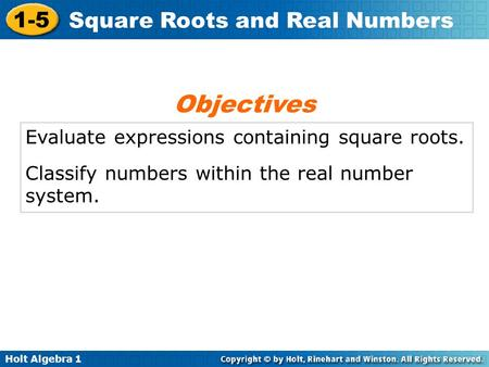 Objectives Evaluate expressions containing square roots.