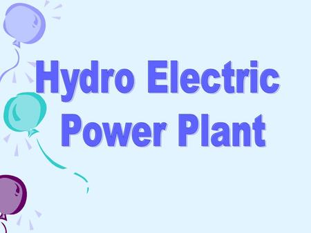 Hydro Electric Power Plant.