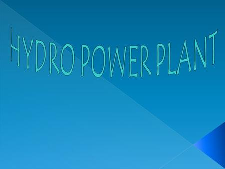 <strong>HYDRO</strong> <strong>POWER</strong> INTRODUCTION One of the most widely used renewable source of energy for generating electricity on large scale basis is hydropower 1) One of.