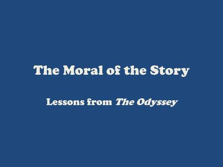 Lessons from The Odyssey