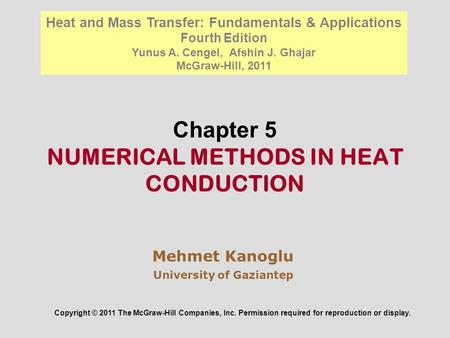 Chapter 5 NUMERICAL METHODS IN HEAT CONDUCTION