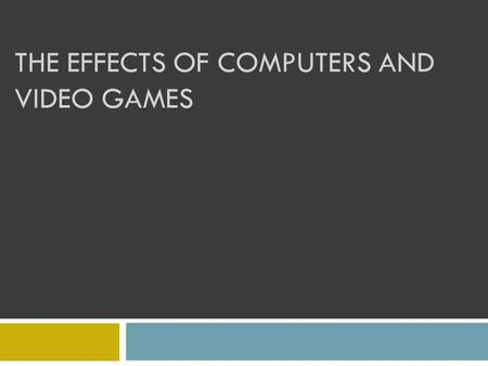 The effects of computers and video games