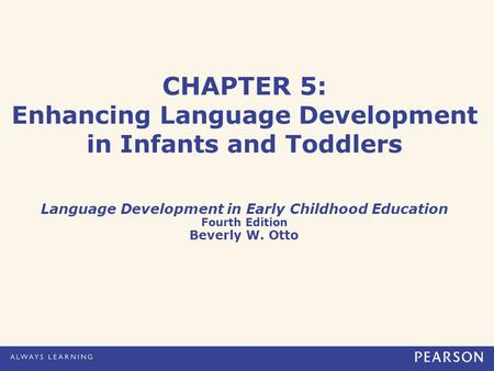 CHAPTER 5: Enhancing Language Development in Infants and Toddlers