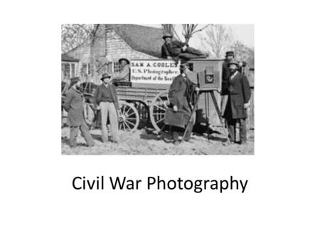 Civil War Photography. Old Pictures: Have you ever looked at really old pictures of your parents or grandparents? Old pictures can tell us things about.