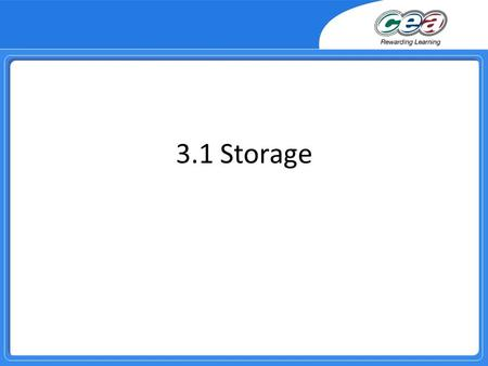 3.1 Storage. Overview Compare the following storage devices in terms of storage capacity, cost, speed of data retrieval and suitability for specific purposes: