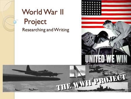 World War II Project Researching and Writing. Key Focus Questions: Who were the key dictators, and how did their aggression lead to war? What were the.