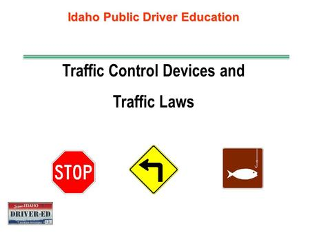 Idaho Public Driver Education Traffic Control Devices and