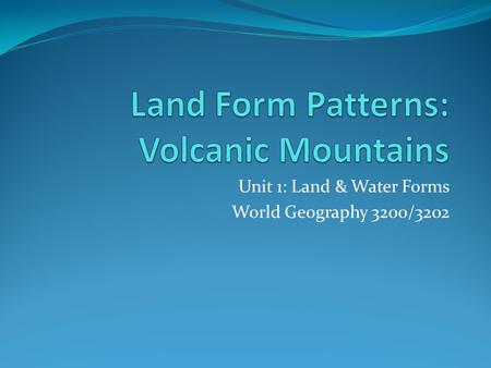 Land Form Patterns: Volcanic Mountains