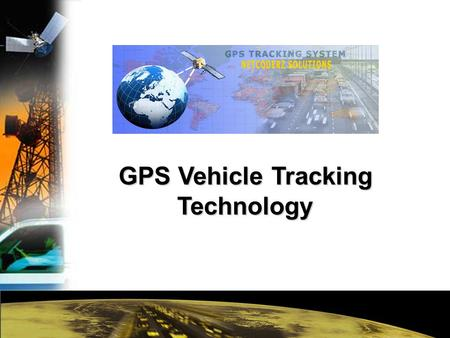 GPS Vehicle Tracking Technology. What is GPS? Developed by the U.S. Department of Defense for the military, the Global Positioning System (GPS) is a.