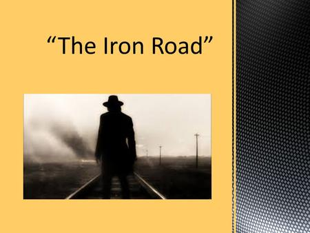 """The Iron Road""."