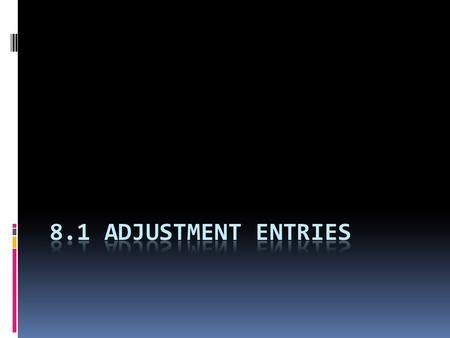 8.1 Adjustment Entries.