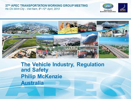 The Vehicle Industry, Regulation and Safety Philip McKenzie Australia.