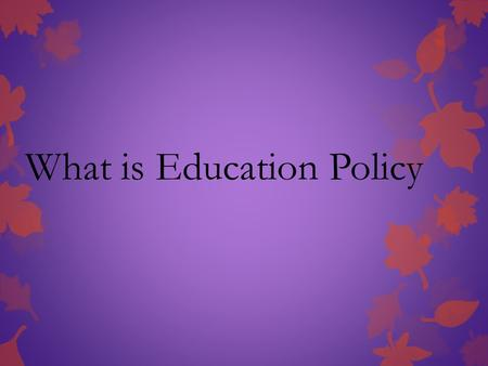 What is Education Policy