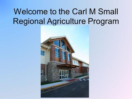 Welcome to the Carl M Small Regional Agriculture Program.