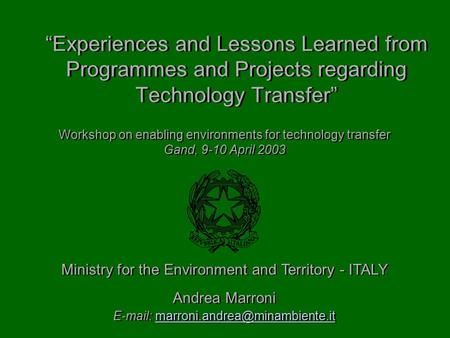 """Experiences and Lessons Learned from Programmes and Projects regarding Technology Transfer"" Andrea Marroni"