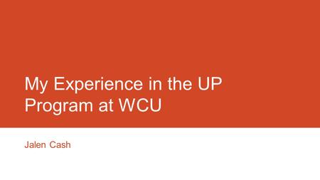 My Experience in the UP Program at WCU Jalen Cash.