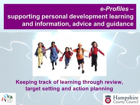 Keeping track of learning through review, target setting and action planning e-Profiles – supporting personal development learning and information, advice.