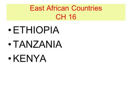 East African Countries CH 16 ETHIOPIA TANZANIA KENYA.