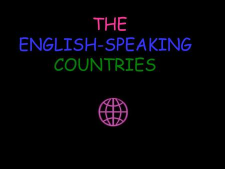 THE ENGLISH-SPEAKING COUNTRIES. THE ENGLISH-SPEAKING COUNTRIES.