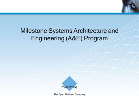 Milestone Systems Architecture and Engineering (A&E) Program