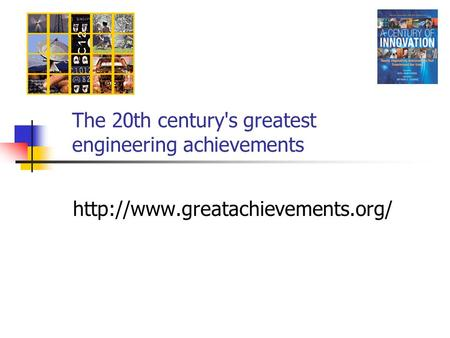 The 20th centurys greatest engineering achievements