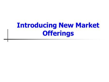 Introducing New Market Offerings