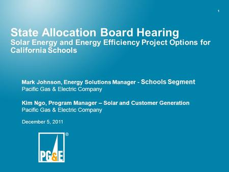 1 State Allocation Board Hearing Solar Energy and Energy Efficiency Project Options for California Schools Mark Johnson, Energy Solutions Manager - Schools.