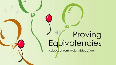 Adapted from Walch Education Proving Equivalencies.