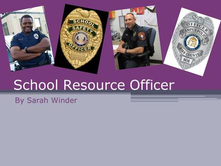 School Resource Officer By Sarah Winder. Job Description School Resource Officer (SRO) is a law enforcement officer who is assigned to either an elementary,