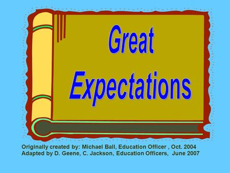 Originally created by: Michael Ball, Education Officer, Oct. 2004 Adapted by D. Geene, C. Jackson, Education Officers, June 2007.
