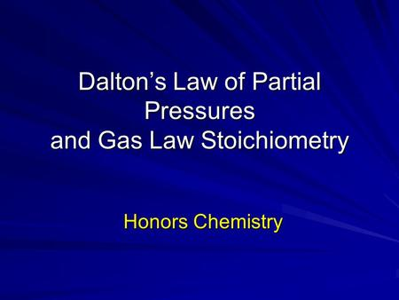 Dalton's Law of Partial Pressures and Gas Law Stoichiometry