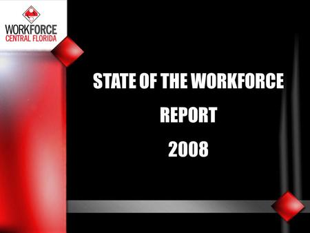STATE OF THE WORKFORCE REPORT 2008. Study Objectives 1.County Demographics 2.Workforce Challenges Advantages/challenges regional businesses 3.Recruitment.