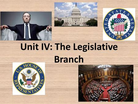 Unit IV: The Legislative Branch. 1. Purpose of legislative branch: to write laws 2. All of the instructions for Congress (the legislative branch) can.