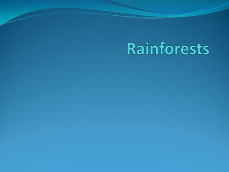 Location of Rainforests Most of them are in LEDCs!