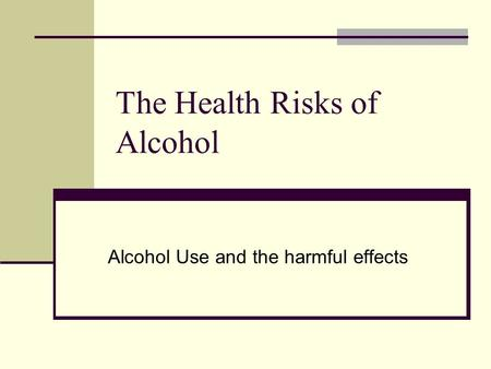 The Health Risks of Alcohol