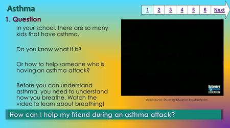 In your school, there are so many kids that have asthma. Do you know what it is? Or how to help someone who is having an asthma attack? Before you can.