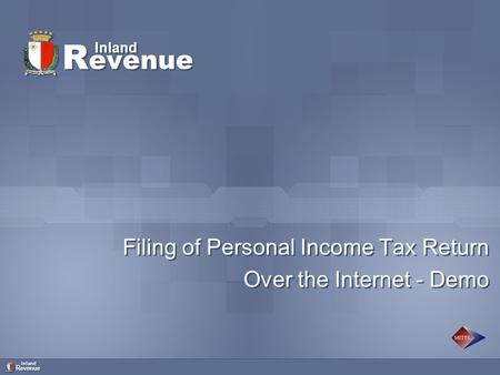 R evenue Inland R evenue Filing of Personal Income Tax Return Over the Internet - Demo Filing of Personal Income Tax Return Over the Internet - Demo Inland.
