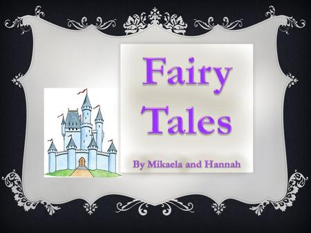 "FAIRY TALE DEFINITION  A story with magical creatures  Usually begins with ""Once upon a time…""  Good vs. evil  Most fairy tales include the magical."