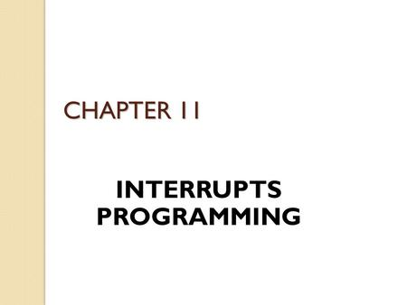 INTERRUPTS PROGRAMMING