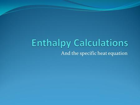 Enthalpy Calculations