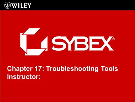 Click to edit Master subtitle style Chapter 17: Troubleshooting Tools Instructor: