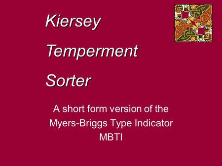 A short form version of the Myers-Briggs Type Indicator MBTI KierseyTempermentSorter.