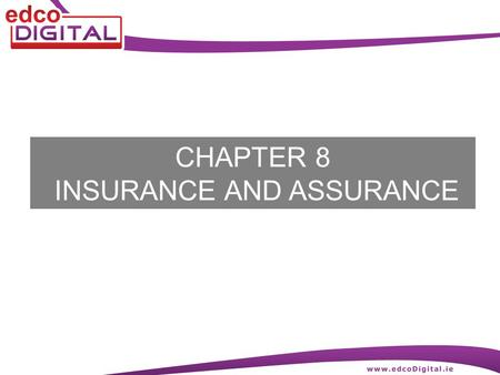 CHAPTER 8 INSURANCE AND ASSURANCE. 2 R. Delaney Insurance and assurance An insurance policy is a contract between an insured person and an insurance company.