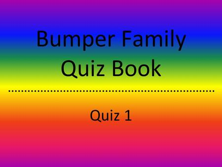 Bumper Family Quiz Book Quiz 1 Question 1 What is called 'The Old Lady of Threadneedle Street'?